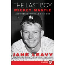 The Last Boy LP: Mickey Mantle and the End of America's Childhood