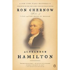 Alexander Hamilton- Ron Chernow (2004, Hardcover) AWARD WINNING PLAY TIE-IN