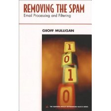 Removing the Spam: E-mail Processing and Filtering (Addison-Wesley Networking Basics Series)