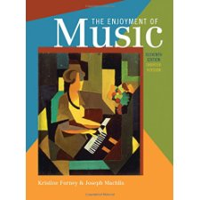 The Enjoyment of Music: An Introduction to Perceptive Listening (Shorter Eleventh Edition)