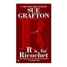 """R"" is for Ricochet (A Kinsey Millhone Mystery, Book 18)"