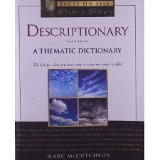 Descriptionary: A Thematic Dictionary (Writers Library) (Facts on File Writer's Library)