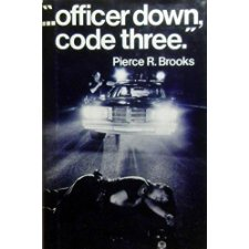 """""""...officer down, code three."""""""