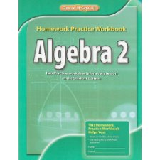glencoe mcgraw hill homework practice workbook algebra 2 answer key