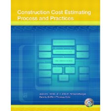 Construction Cost Estimating: Process and Practices by