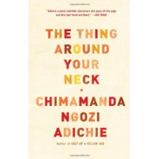 the thing around your neck adichie The thing around your neck is a resounding confirmation of the prodigious literary powers of one of our most essential writers see more interesting books: energy investing for dummies pdf.