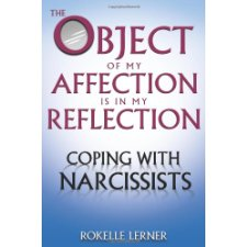 The Object of My Affection Is in My Reflection: Coping with Narcissists