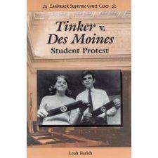 Tinker V  Des Moines: Student Protest (Landmark Supreme