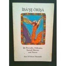 Ibase Orisa: Ifa Proverbs, Folktales, Sacred History