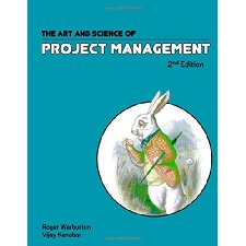 The Art And Science Of Project Management By Roger Warburton
