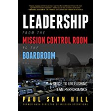 leadership from the mission control room to the boardroom a guide to unleashing team performance