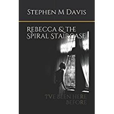 Rebecca The Spiral Staircase I Ve Been Here Before Volume 1 By