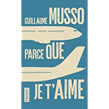 Parce Que Je T Aime French Edition By Guillaume Musso